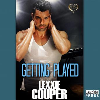 Getting Played: Heart of Fame, Book 7, Lexxie Couper