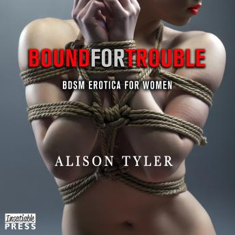 Bound For Trouble, Alison Tyler