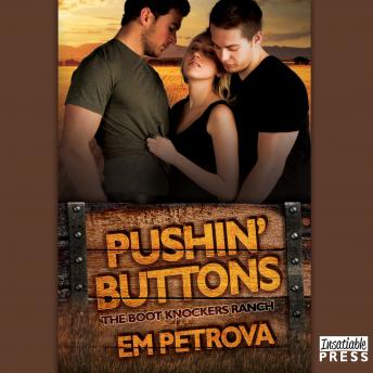 Pushin' Buttons: The Boot Knockers Ranch #1, Em Petrova