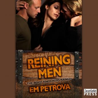 Reining Men: The Boot Knockers Ranch Book 3, Em Petrova