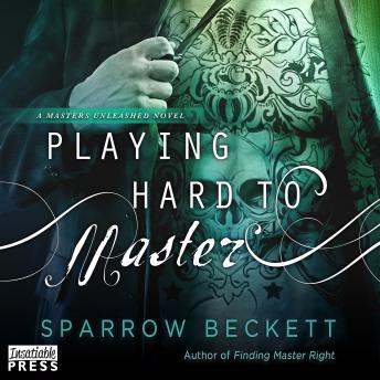 Playing Hard to Master: Masters Unleashed #2, Sparrow Beckett