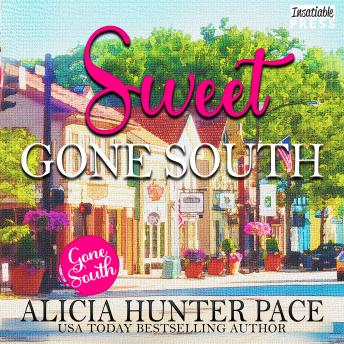 Sweet Gone South: Love Gone South 1, Alicia Hunter Pace