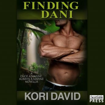 Finding Dani: Once a Marine Always a Marine, Book 3, Kori David