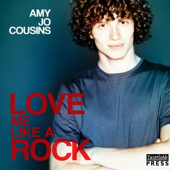 Download Love Me Like a Rock: Bend or Break, Book 6 by Amy Jo Cousins