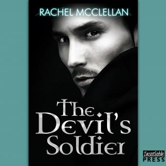 Devil's Soldier: The Devil Series, Book 3, Rachel McClellan