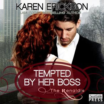 Tempted by Her Boss: The Renaldis, Book 1