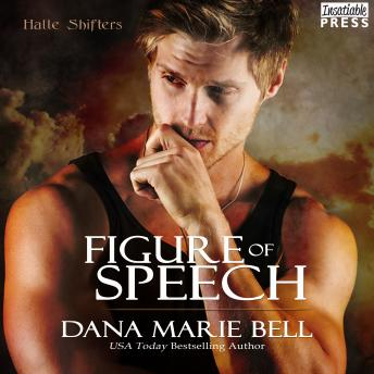 Figure of Speech: Halle Shifters, Book 4, Dana Marie Bell