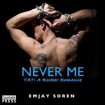 Never Me: TAT: A Rocker Romance Book 5, Melanie Walker