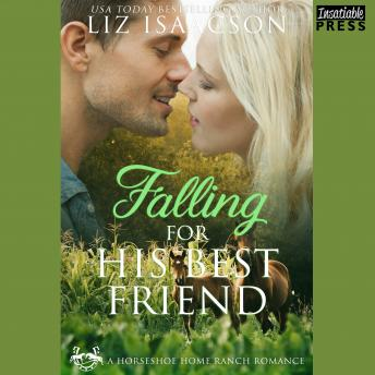 Falling for His Best Friend: Horseshoe Home Ranch Romance Book 3