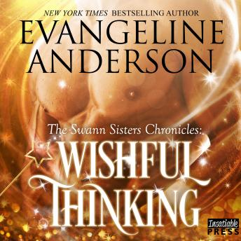 Wishful Thinking: The Swann Sisters Chronicles (Book One)