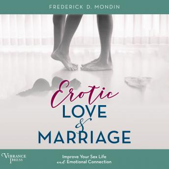 Erotic Love and Marriage: improving Your Sex Life and Emotional Connection