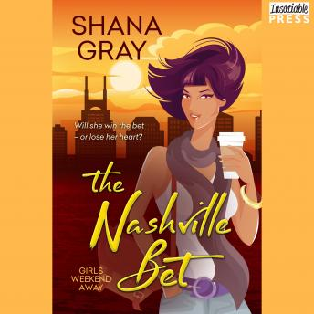 The Nashville Bet: Girls Weekend Away, Book 3