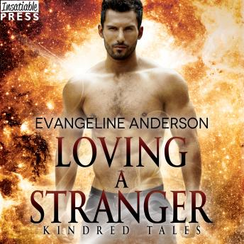 Loving a Stranger: A Kindred Tales Novel