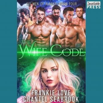 Wife Code: Banks: Six Men of Alaska, Book 4, Chantel Seabrook, Frankie Love