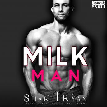 Milkman: The Man Cave Collection, Shari J. Ryan