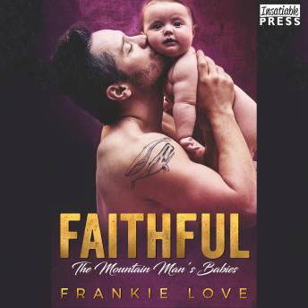 Faithful: The Mountain Man's Babies, Book Ten, Frankie Love