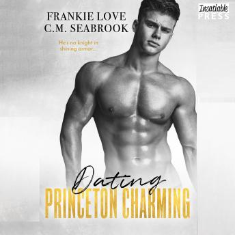 Dating Princeton Charming: The Princeton Charming Series, Book Two, C.M. Seabrook, Frankie Love