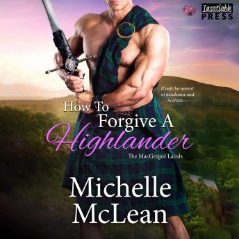 How to Forgive a Highlander: The MacGregor Lairds, Book Four