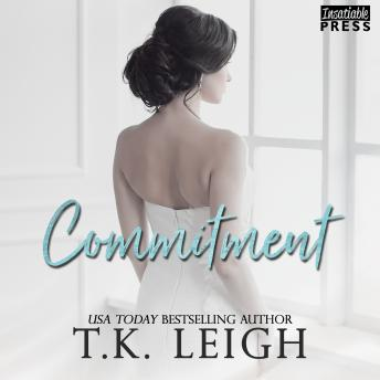 Commitment: A Second Chance Romance (Redemption, Book One), T.K. Leigh
