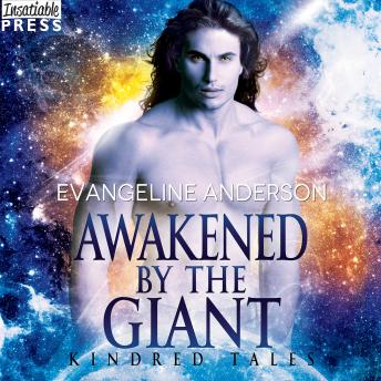 Download Awakened by the Giant: A Kindred Tales Novel (Brides of the Kindred) by Evangeline Anderson