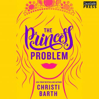 Download Princess Problem: Unexpectedly Royal, Book One by Christi Barth