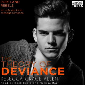 Theory of Deviance: The Portland Rebels, Book 3, Rebecca Grace Allen