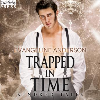 Trapped in Time: A Kindred Tales PLUS Novel (Brides of the Kindred)