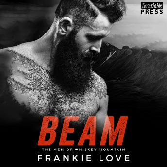 Beam: The Men of Whiskey Mountain, Book Three, Frankie Love