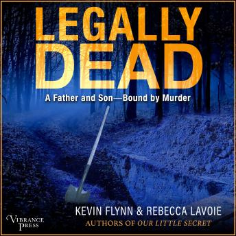 Legally Dead: A Father and Son Bound by Murder
