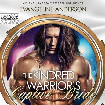The Kindred Warrior's Captive Bride: A Kindred Tales PLUS Length Novel