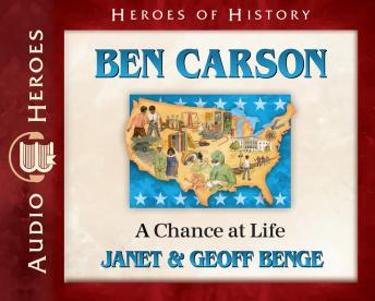 Ben Carson: A Chance at Life, Geoff Benge, Janet Benge