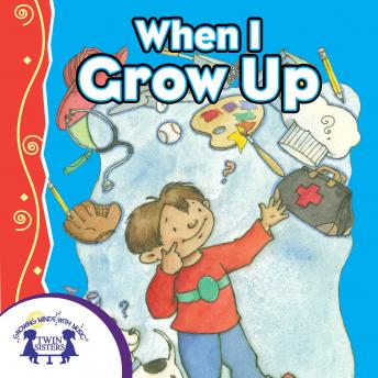 When I Grow Up, Karen Mitzo Hilderbrand, Kim Mitzo Thompson
