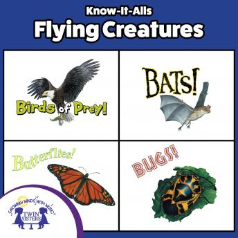 Know-It-Alls! Flying Creatures: Growing Minds with Music