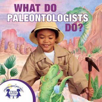 What Do Paleontologists Do?, Karen Mitzo Hilderbrand, Kim Mitzo Thompson