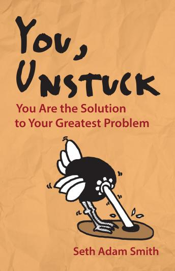 You, Unstuck: You Are the Solution to Your Greatest Problem sample.