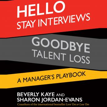 Hello Stay Interviews, Goodbye Talent Loss: A Manager's Playbook, Sharon Jordan-Evans, Beverly Kaye