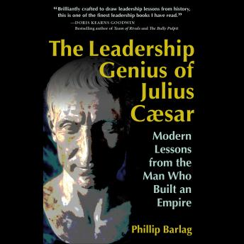 Leadership Genius of Julius Caesar, Phillip Barlag