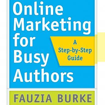 Online Marketing for Busy Authors, Fauzia Burke