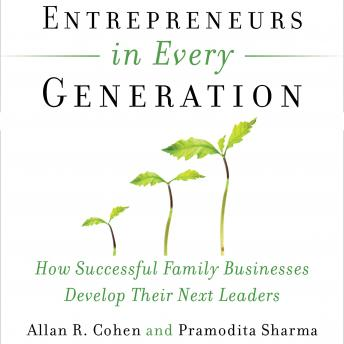 Entrepreneurs in Every Generation, Allan Cohen, Pramodita Sharma