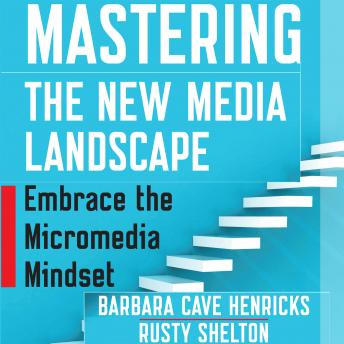 Mastering the New Media Landscape: Embrace the Micromedia Mindset sample.