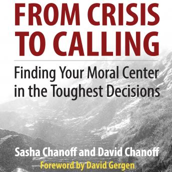 From Crisis to Calling, Sasha Chanoff, David Chanoff