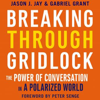 Breaking Through Gridlock: The Power of Conversation in a Polarized World sample.