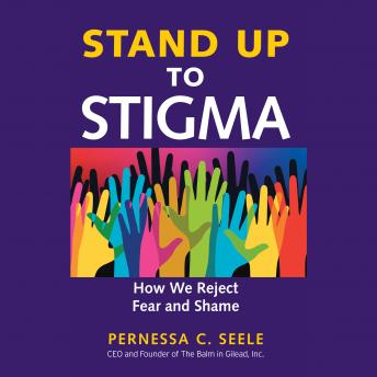 Stand Up to Stigma: How We Reject Fear and Shame
