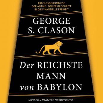 Der reichste Mann von Babylon. Erfolgsgeheimnisse der Antike - Der erste Schritt in die finanzielle