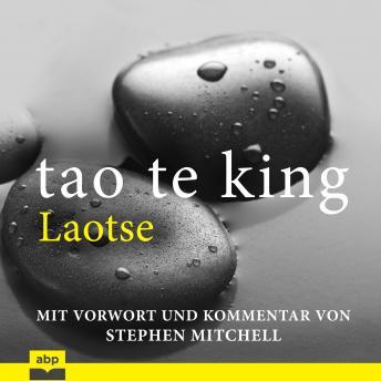 Tao Te King: Eine zeitgemäße Version für westliche Hörer