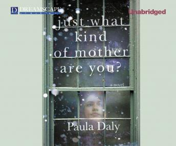 Just What Kind of Mother Are You?, Paula Daly