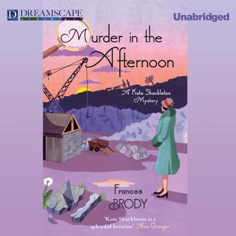 Murder in the Afternoon: A Kate Shackleton Mystery, Frances Brody