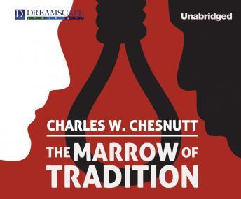 Marrow of Tradition, Charles Waddell Chesnutt