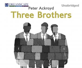 Three Brothers, Peter Ackroyd