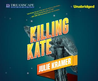 Killing Kate, Julie Kramer